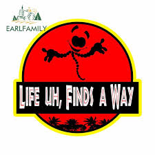 Earlfamily 13cm X 12 1cm For Life Uh Finds A Way Personality Laptop Car Stickers Surfboard Windshield Van Decal Car Assessoires Car Stickers Aliexpress