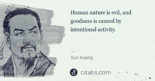 xun kuang human nature is evil and goodness is caused by