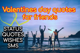 valentines day quotes for friends and family archives