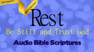 Rest Be Still and Trust God [AUDIO BIBLE - Overcome Weariness] - YouTube