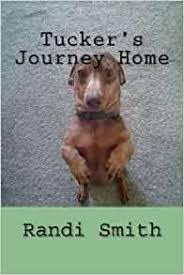 Tucker's Journey Home: Smith, Randi L.: 9781503269439: Amazon.com: Books