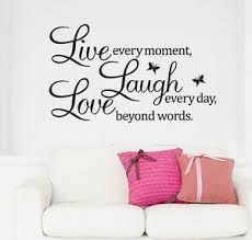 Wall Quote Vinyl Decal Live Every Moment Laugh Every Day Love Beyond Words Ca Ebay