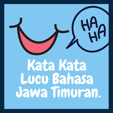 kumpulan gambar kata kata lucu bahasa jawa timuran untuk status