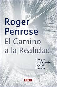 El camino a la realidad, de Roger Penrose | 365 dias de libros