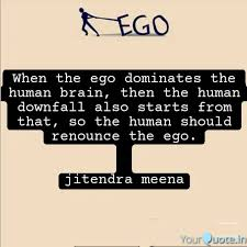 never should ego quotes writings by jitendra meena yourquote
