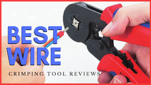Best Wire Crimping Tool Reviews 2020 Our Top Favorites