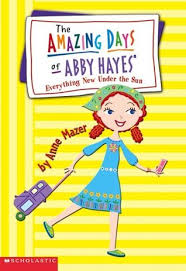 Everything New Under The Sun (The Amazing Days of Abby Hayes, #10) by Anne  Mazer | Kids book series, Childhood, Favorite books