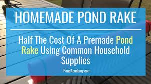 homemade pond rake super easy using
