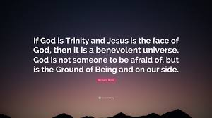"""richard rohr quote """"if god is trinity and jesus is the face of"""