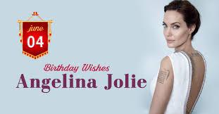 Birthday Wishes to Angelina Jolie   English News Portal