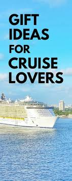 cruise gift ideas gifts for cruisers