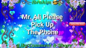 mr ali please pick up the phone name