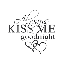 Wall Quotes Wall Decals Always Kiss Me Goodnight Wall Quotes Decals Vinyl Wall Quotes Wall Quotes