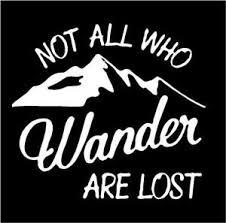 Not All Who Wander Are Lost Bumper Sticker Vinyl Decal Car Truck Sticker Hiking Ebay