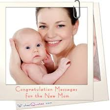 Congratulation Messages for the New Mom By WishesQuotes