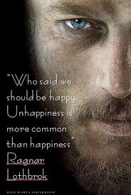 who said we should be happy unhappiness is more common than