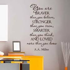 Amazon Com You Re Braver Than You Believe And Loved More Than You Know A A Milne Inspirational Wall Decal Vinyl Art Quote Black Xs Home Kitchen