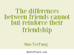 quotes about friendship the differences between friends cannot