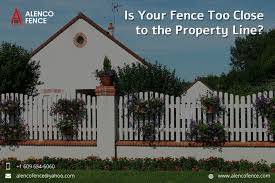 Is Your Fence Too Close To The Property Line Alenco Fence