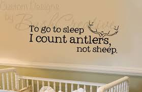 To Go To Sleep I Count Antlers Not Sheep Wall Decal Quote Boy Wall Decals Nursery Hunting Wall Dec Nursery Wall Decals Baby Deer Nursery Decals