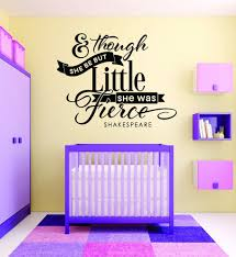 Decal Though She Be But Little She Was Fierce 20x30 Contemporary Kids Wall Decor By Design With Vinyl