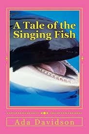 Amazon.com: A Tale of the Singing Fish eBook: Davidson, Ada, Nwachukwu,  Chiedozie: Kindle Store