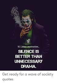 ig jokermotivation silence is better than unnecessary drama get