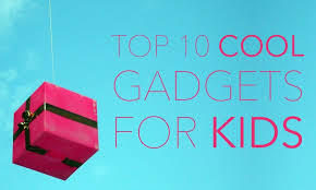 Top 10 Cool Gadgets For Kids Who Love To Geek Out Fractus Learning
