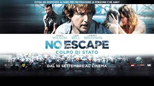 Streaming Film] No Escape – Colpo di stato Online Film Completo ...