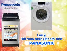 Lưu ý khi mua máy giặt sấy khô PANASONIC