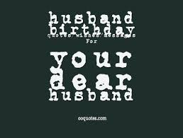 all great birthday quotes and wishes for your husband quotes