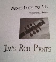 More Luck to Us | Jim's Red Pants (Rick & Hillary Wagner) | Jim's Red Pants