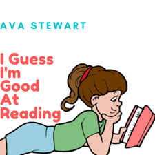 I Guess I'm Good At Reading (podcast) - Ava Stewart | Listen Notes