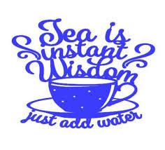 Tea Is Instant Wisdom Quote Decal Tea Quote Sticker Laptop Etsy