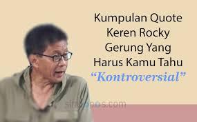 kumpulan quote keren rocky gerung yang kontroversial