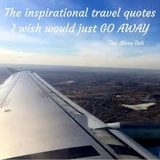 overused inspirational travel quotes tag along travel