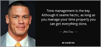 john cena quote time management is the key although it seems