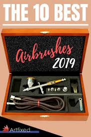 the 10 best airbrushes 2020 artfixed