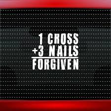 1 Cross 3 Nails Forgiven Christian Car Decal Window Vinyl Sticker 20 Colors Ebay