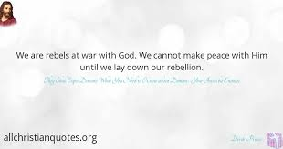 derek prince quote about make peace rebellion cannot