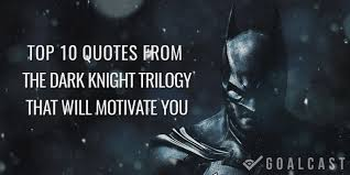 top quotes from batman dark knight trilogy that will motivate