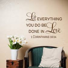 Sayings Family Room Decor 1 Corinthians 16 14 Let Everything You Do Be Done In Love Vinyl Wall Decal Christian Wall Decor Home Decor Stickers Home Decor Stickers Wall From Joystickers 12 66 Dhgate Com