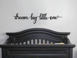 Dream Big Little One Decal Wall Vinyl Sticker Kids Room Etsy