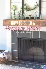 build a fireplace mantel easy diy