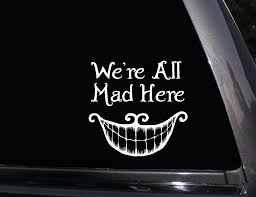 We Re All Mad Here Cheshire Cat Vinyl Decal Laptop Decal Wall Decal Car Decal Sticker Car Decals Vinyl Decals Laptop Decal