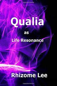 Qualia as Life Resonance: Amazon.es: Lee, Rhizome: Libros en idiomas  extranjeros