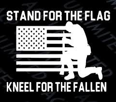 Stand For The Flag Kneel For The Fallen Sticker Decal Usa America Miilitary American Flag Decal Flag Kneeling