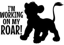 Custom Vinyl Car Decal Sticker Lion King Simba I M Working On My Roar Ebay