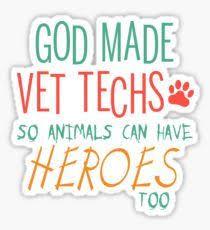 Vet Tech Stickers Vet Tech Quotes Vet Tech Humor Veterinary Technician Quotes