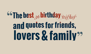 the best birthday wishes and quotes for friends lovers